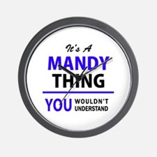 It's MANDY thing, you wouldn't understa Wall Clock