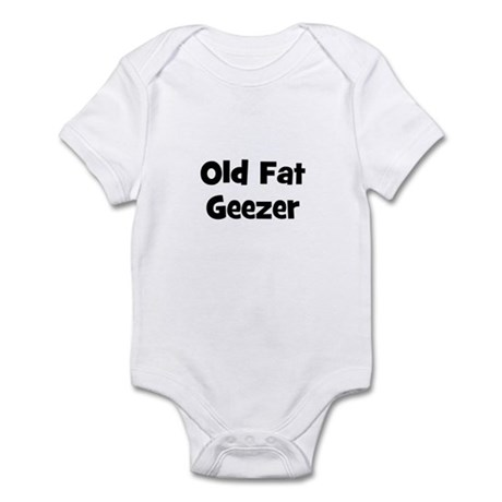 Old Fat Geezer Infant Bodysuit