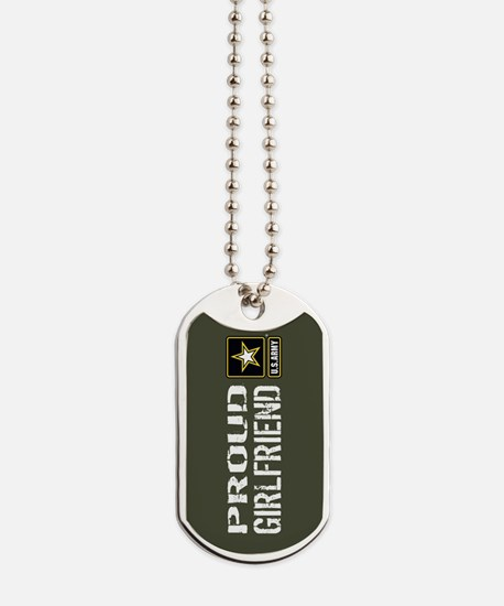 U.S. Army: Proud Girlfriend (Military Gre Dog Tags