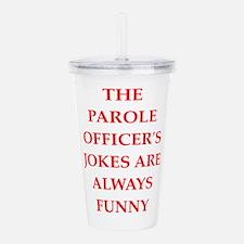 parole officer Acrylic Double-wall Tumbler