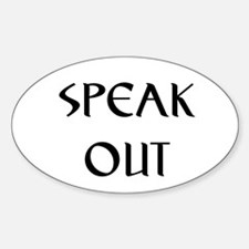 SPEAK OUT Oval Decal