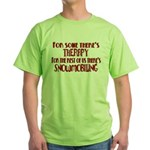 Some Have Therapy Green T-Shirt