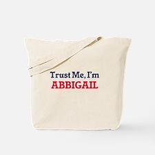 Trust Me, I'm Abbigail Tote Bag