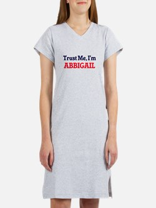 Trust Me, I'm Abbigail Women's Nightshirt