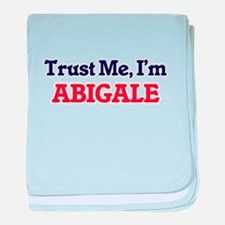 Trust Me, I'm Abigale baby blanket