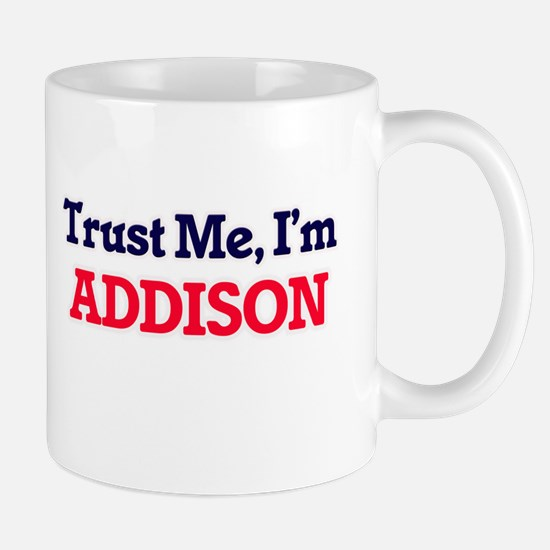 Trust Me, I'm Addison Mugs
