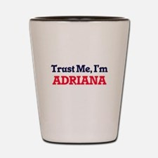 Trust Me, I'm Adriana Shot Glass