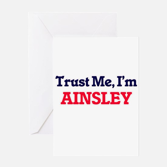 Trust Me, I'm Ainsley Greeting Cards