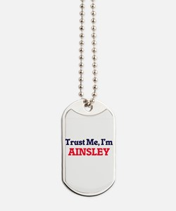 Trust Me, I'm Ainsley Dog Tags