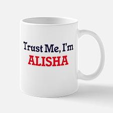 Trust Me, I'm Alisha Mugs