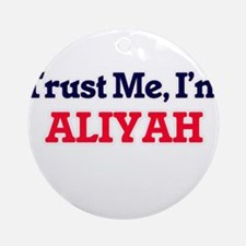Trust Me, I'm Aliyah Round Ornament