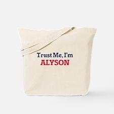 Trust Me, I'm Alyson Tote Bag