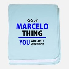 It's MARCELO thing, you wouldn't unde baby blanket