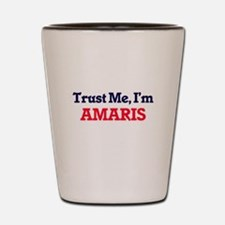 Trust Me, I'm Amaris Shot Glass