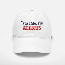Trust Me, I'm Alexus Baseball Baseball Cap