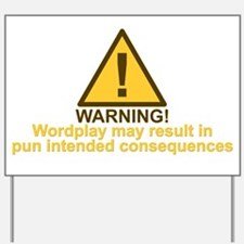 Pun Intended Consequences Yard Sign