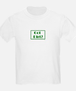 Cute Got dirt T-Shirt