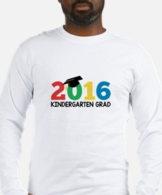 2016 Kindergarten Grad Long Sleeve T-Shirt