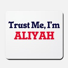 Trust Me, I'm Aliyah Mousepad