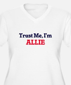 Trust Me, I'm Allie Plus Size T-Shirt