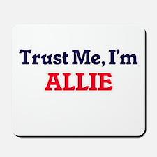 Trust Me, I'm Allie Mousepad