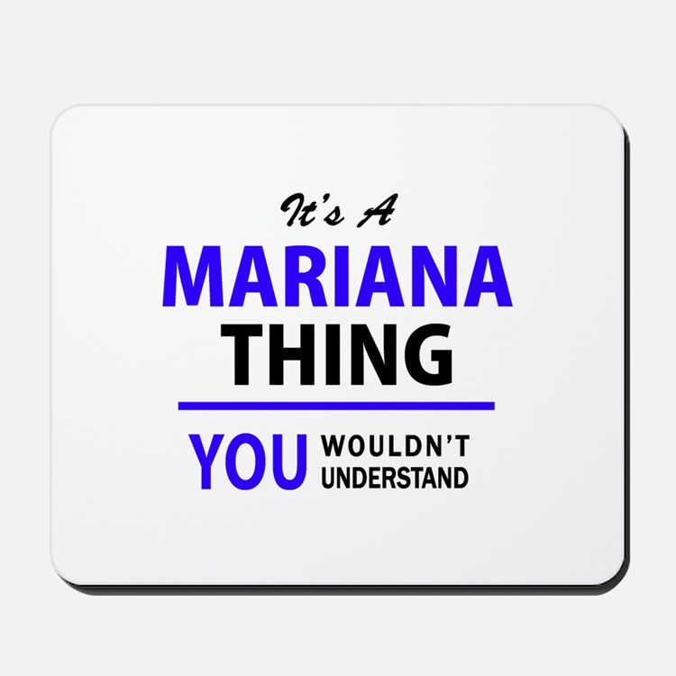 It's MARIANA thing, you wouldn't underst Mousepad