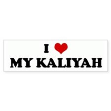 I Love MY KALIYAH Bumper Bumper Sticker