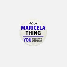 It's MARICELA thing, you wouldn't unde Mini Button