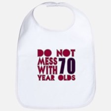 Do Not Mess With 70 Year Olds Bib