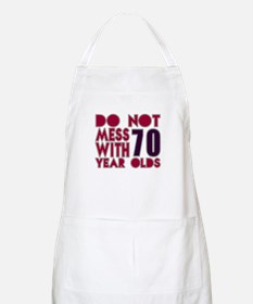Do Not Mess With 70 Year Olds Apron
