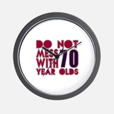 Do Not Mess With 70 Year Olds Wall Clock