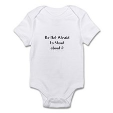 Be Not Afraid to Shout about  Infant Bodysuit