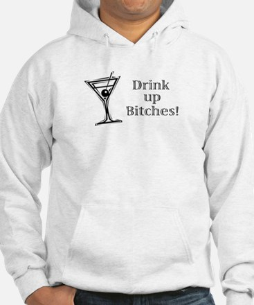 Drink up Bitches! Jumper Hoody