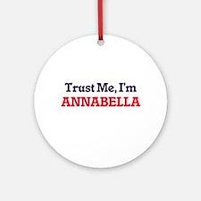 Trust Me, I'm Annabella Round Ornament