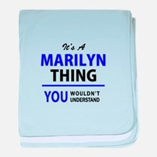 It's MARILYN thing, you wouldn't unde baby blanket
