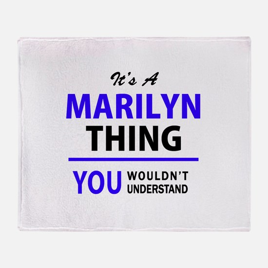 It's MARILYN thing, you wouldn't und Throw Blanket