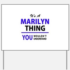 It's MARILYN thing, you wouldn't underst Yard Sign