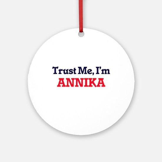 Trust Me, I'm Annika Round Ornament