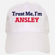 Trust Me, I'm Ansley Baseball Baseball Cap
