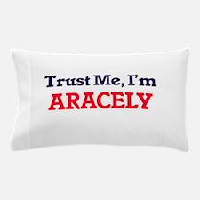 Trust Me, I'm Aracely Pillow Case