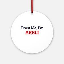 Trust Me, I'm Areli Round Ornament