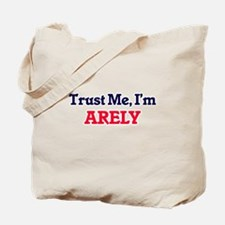 Trust Me, I'm Arely Tote Bag