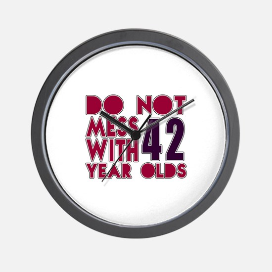 Do Not Mess With 42 Year Olds Wall Clock