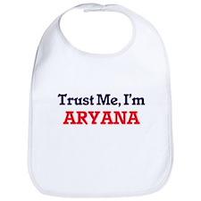 Trust Me, I'm Aryana Bib