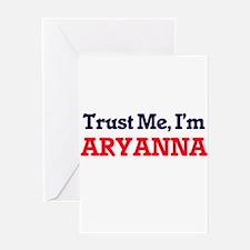 Trust Me, I'm Aryanna Greeting Cards