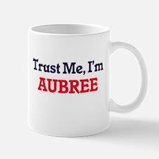 Trust Me, I'm Aubree Mugs