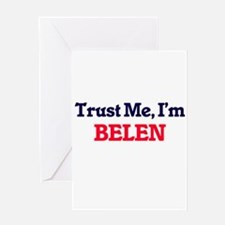Trust Me, I'm Belen Greeting Cards