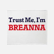 Trust Me, I'm Breanna Throw Blanket
