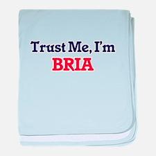 Trust Me, I'm Bria baby blanket