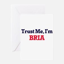 Trust Me, I'm Bria Greeting Cards
